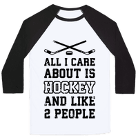 All I Care About Is Hockey And Like 2 People