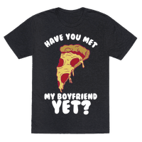 Have You Met My Boyfriend Yet? Tee