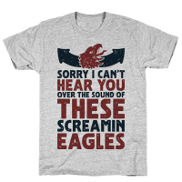 Can't Hear You Over These Screamin' Eagles
