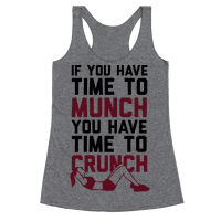 If You Have Time To Munch You Have Time TO Crunch
