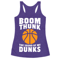 Boom, Thunk, The Sound Of My Dunks Racerback