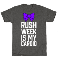 Rush Week Is My Cardio (Big)