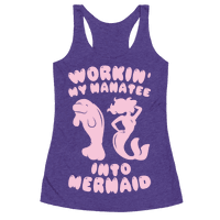 Workin' My Manatee Into Mermaid Racerback