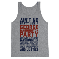 Aint No Party Like a George Washington Party Tank