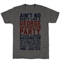 Aint No Party Like a George Washington Party Tee
