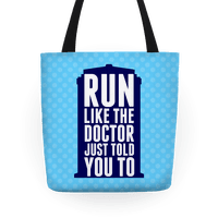 Run Like The Doctor Just Told You To Tote