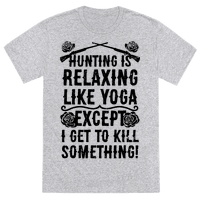 Yoga Is Like Hunting, Except I Get To Kill Something!