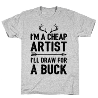 I'm A Cheap Artist I'll Draw For A Buck