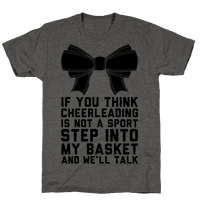 If You Think Cheerleading Is Not A Sport Step Into My Basket and We'll Talk