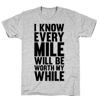 I Know Every Mile Will Be Worth My While