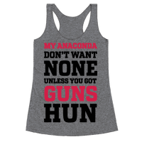My Anaconda Don't Want None Unless You Got Guns Hun