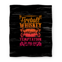 Whiskey Whispers Temptation In My Ear (Blanket)
