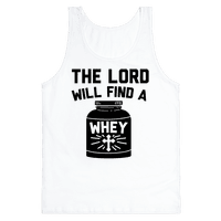 The Lord Will Find A Whey Tank