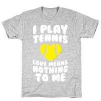 I Play Tennis (Love Means Nothing To Me)