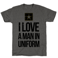 I Love a Man in Uniform (Army T-Shirt)