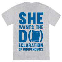 She Wants The D (ecloration Of Independence)