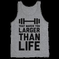 Larger Than Life Tank