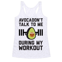 Avocadont Talk To Me During My Workout