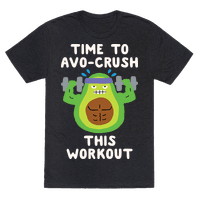 Time To Avo Crush This Workout Tee
