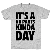 It's A No Pants Kinda Day