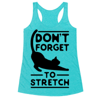 Don't Forget To Stretch Racerback