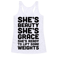 She's Beauty She's Grace She's Ready To Lift Some Weights Racerback