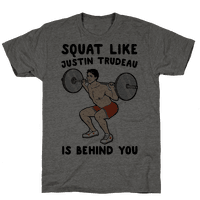 Squat Like Justin Trudeau Is Behind You
