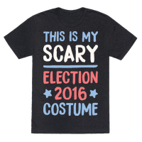This Is My Scary Election 2016 Costume