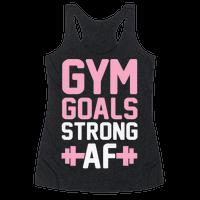 Gym Goals: Strong AF Racerback