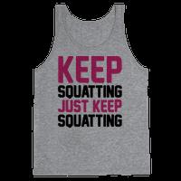 Keep Squatting Just Keep Squatting Tank