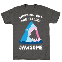 Working Out And Feeling Jawsome Tee