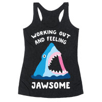 Working Out And Feeling Jawsome Racerback
