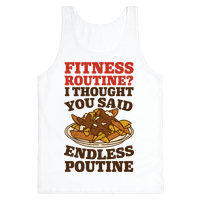 Fitness Routine? I Thought You Said Endless Poutine