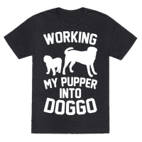 Working My Pupper Into Doggo White Print Tee