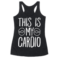 This Is My Cardio Racerback