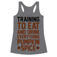 Training To Eat And Drink Everything Pumpkin Spice