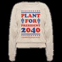 Plant For President 2040 Pullover