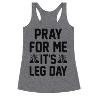Pray For Me, Its Leg Day
