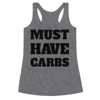 Must Have Carbs Racerback