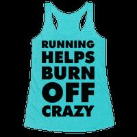 Running Helps Burn Off Crazy Racerback