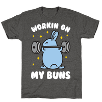 Workin On My Buns Tee
