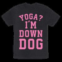 Yoga I'm Down Dog