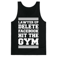 Lawyer Up Delete Facebook Hit The Gym