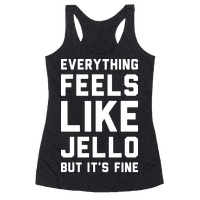 Everything Feels Like Jello (White)