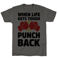 When Life Gets Tough Punch Back