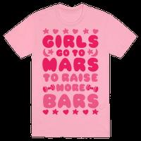 Girls Go To Mars To Raise More Bars Tee