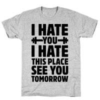 I Hate You I Hate This Place See You Tomorrow Tee