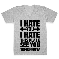 I Hate You I Hate This Place See You Tomorrow Vneck