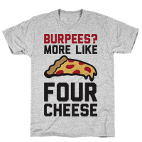 Burpees? More Like Four Cheese