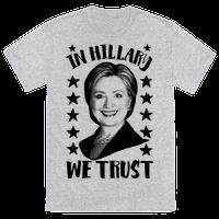 In Hillary We Trust Tee